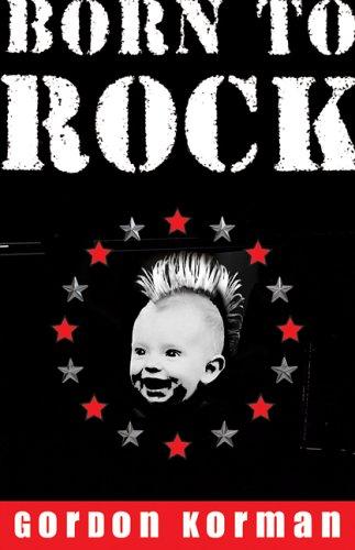 9780439946001: Born to Rock
