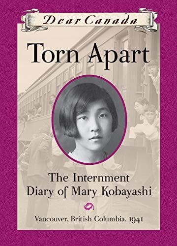 Torn Apart: The Internment Diary of Mary Kobayashi (Dear Canada): Aihoshi, Susan