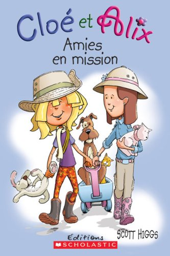 Amies en Mission : Cole et Alix: Higgs, Scott