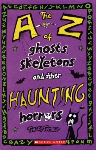 9780439947596: The A-Z of Ghosts, Skeletons and Other Haunting Horrors