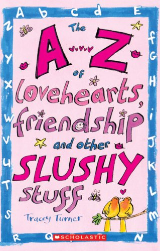 9780439947619: A-Z of Lovehearts Friendship and Other Slushy Stuff