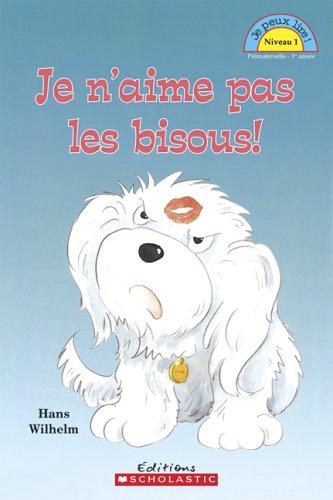 9780439947862: Je N'Aime Pas Les Bisous! (Je Peux Lire Niveau 1) (French Edition)
