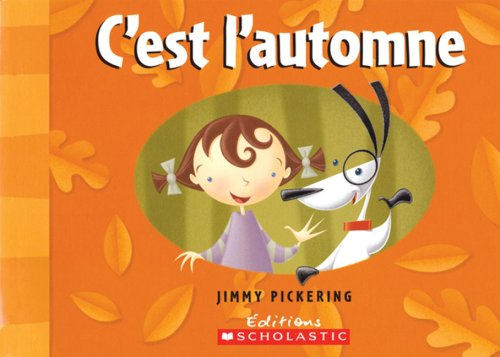 C'Est L'Automne (French Edition) (0439948517) by Pickering, Jimmy