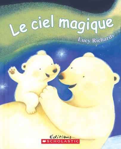 9780439948531: Le Ciel Magique