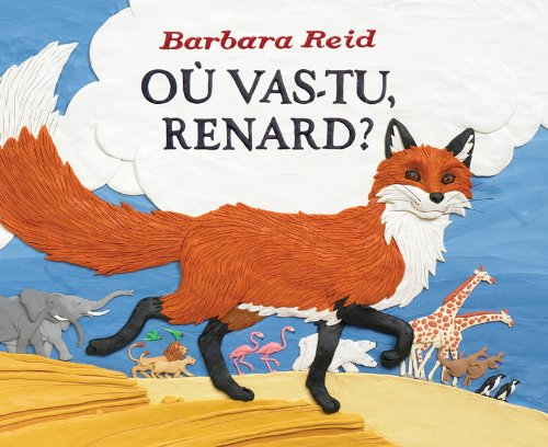 O Vas-Tu, Renard? (French Edition) (0439949114) by Reid, Barbara