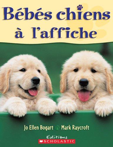 B?b?s chiens ? l''affiche: Bogart,Jo Ellen