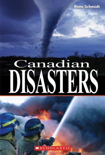 Canadian Disasters: Schmidt, Rene