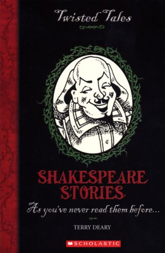 Shakespeare Stories (Twisted Tales): Deary, Terry
