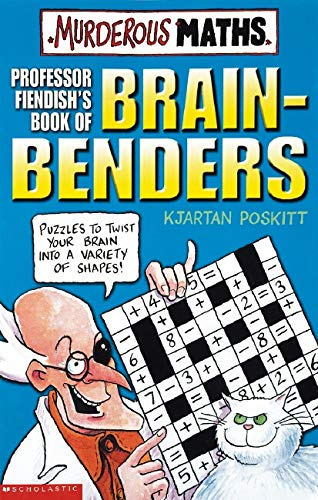 Murderous Maths Professor Fiendish`s Book of Brain-Benders: Rjartan Poskitt