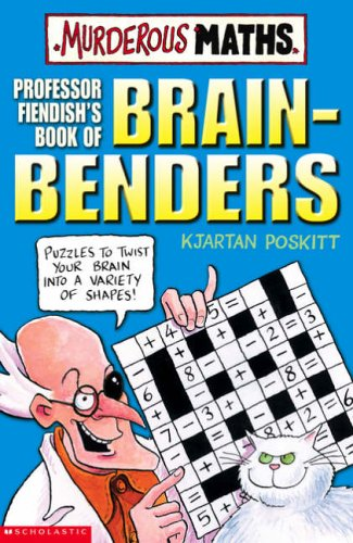 9780439950008: Professor Fiendish's Book of Brain-benders (Murderous Maths)