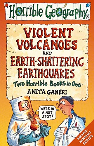 Earth-shattering Earthquakes: AND Violent Volcanoes: Two Horrible Books in One (Horrible Geography)...