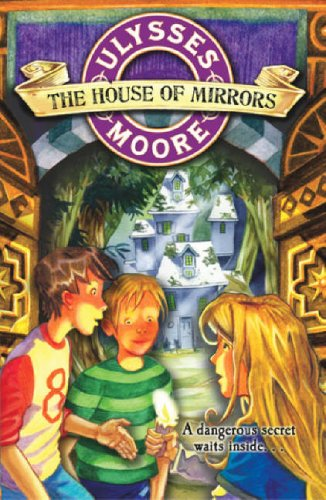 9780439950183: The House of Mirrors (Ulysses Moore)