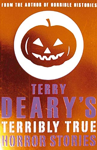 9780439950251: Terry Deary's Terribly True Horror Stories (Terry Deary's Terribly True Stories)