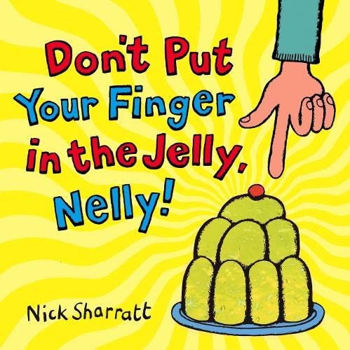 9780439950626: Don't Put Your Finger In The Jelly, Nelly