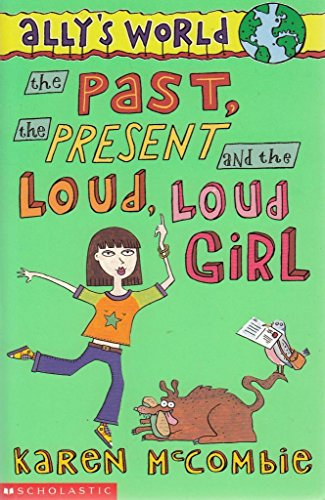 9780439951463: The Past, The Present And The Loud, Loud Girl