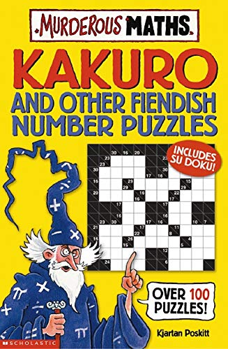 9780439951647: Kakuro and Other Fiendish Number Puzzles (Murderous Maths)