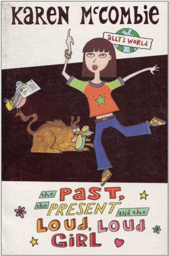 9780439951654: The Past, the Present and the Loud, Loud Girl (Ally's World)