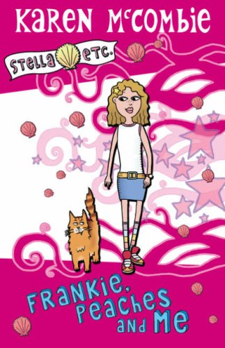 9780439951692: Frankie, Peaches and Me (Stella Etc)