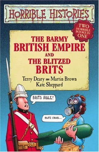 9780439951715: The Barmy British Empire: AND The Blitzed Brits (Horrible Histories)
