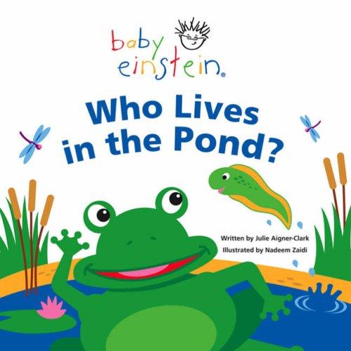 9780439951722: Who Lives in the Pond? (Baby Einstein)