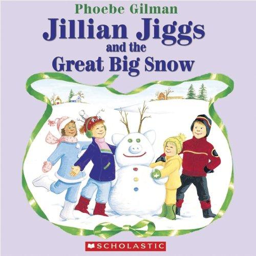 9780439952156: Jillian Jiggs and the Great Big Snow