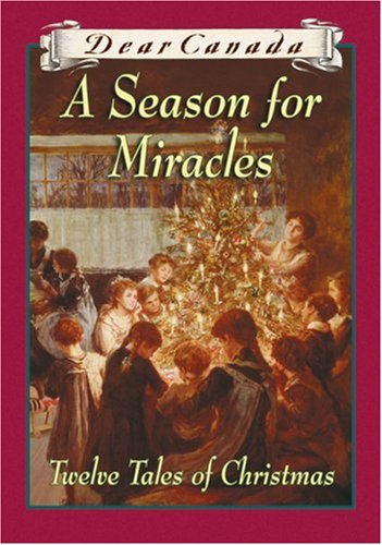 A Season for Miracles: Twelve Tales of: Sarah Ellis, Sharon