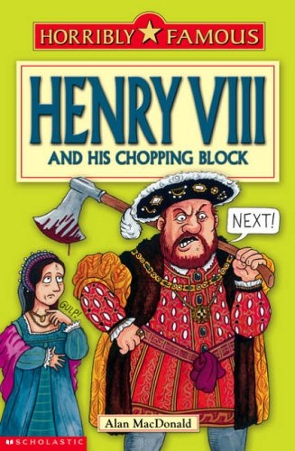 9780439954679: Henry VIII and his Chopping Block (Horribly Famous)