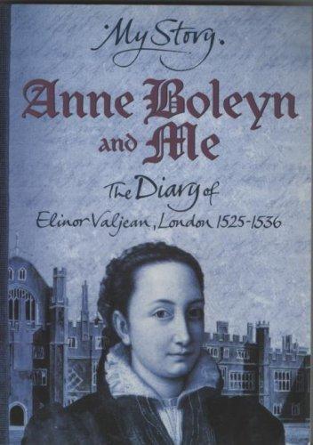 9780439954921: Anne Boleyn and Me: The Diary of Elinor Valjean, London, 1525-1536