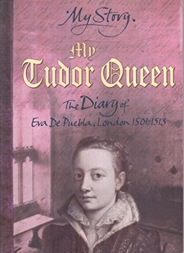 9780439954938: My Tudor Queen: The Diary of Eva De Puebla, London, 1501-1513