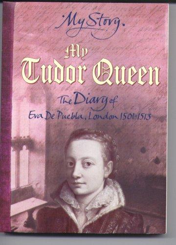9780439954938: My Tudor Queen: The Diary of Eva De Puebla, London, 1501-1513