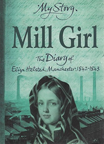 9780439954976: My Story Mill Girl the Diary of Eliza Helsted, Manchester 1842-1843