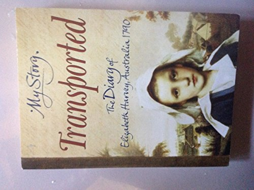 9780439954990: my story transported the diary of elizabeth harvey australia 1790