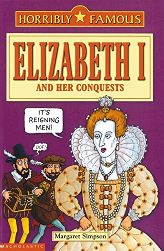 9780439955751: Elizabeth I and Her Conquests (Horribly Famous)