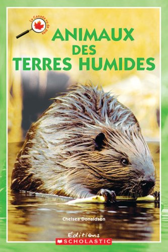 Animaux Des Terres Humides (French Edition): Donaldson, Chelsea