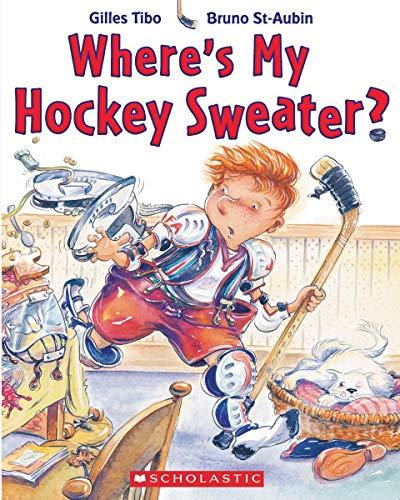9780439956772: Where's My Hockey Sweater?