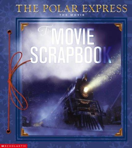 9780439959131: Polar Express Movie Scrapbook