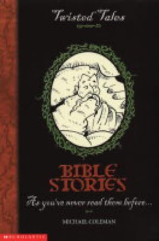 9780439959179: Bible Stories (Twisted Tales)