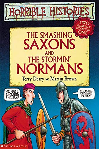 9780439959391: Smashing Saxons And Stormin' Normans 2 in 1: Two Horrible Books in One: The Smashing Saxons AND The Stormin' Normans (Horrible Histories Collections)