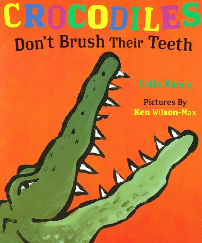 9780439959919: Crocodiles Don't Brush Their Teeth