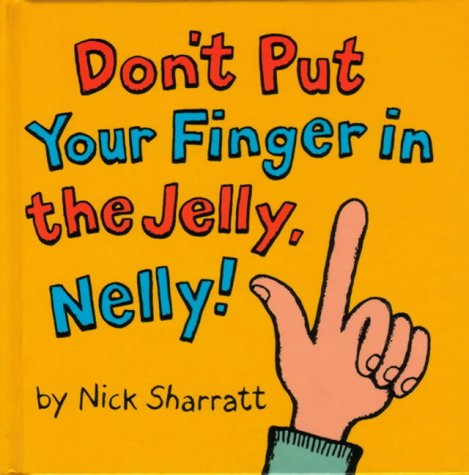 9780439960007: Don't Put Your Finger in the Jelly Nelly