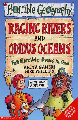 Raging Rivers and Odious Oceans (Horrible Geography) (9780439960830) by Ganeri, Anita