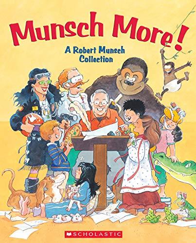 Munsch More! A Robert Munsch Collection: Robert Munsch