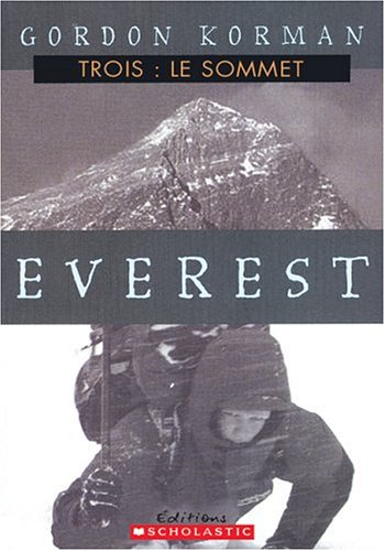 Le Sommet (Everest) (French Edition): Gordon Korman