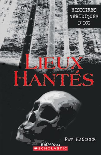 Lieux Hantes 1 (French Edition) (0439962587) by Pat Hancock