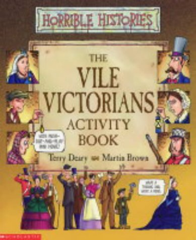 Vile Victorians Activity Book (Horrible Histories)