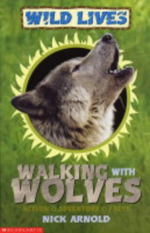 9780439963138: Walking with Wolves (Wild Lives)