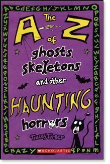 9780439963268: The A-Z of Ghosts, Skeletons and Other Haunting Horrors