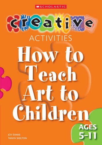 9780439965248: How to Teach Art to Children - Ages 5-11