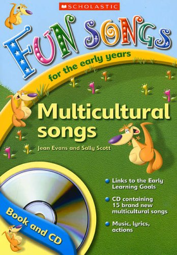 Multicultural Songs with CD Rom (Fun Songs for the Early Years) (0439965365) by Jean Evans; Sally Scott