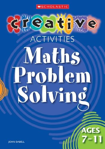 9780439965705: Maths Problem Solving Ages 7-11 (Creative Activities For...) (Creative Activities For...)